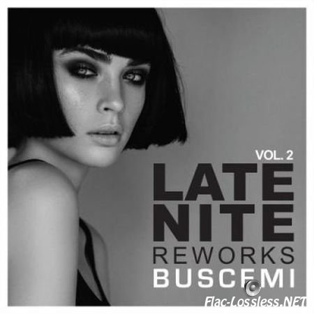 VA - Late Nite Reworks Vol.2 (2017) FLAC