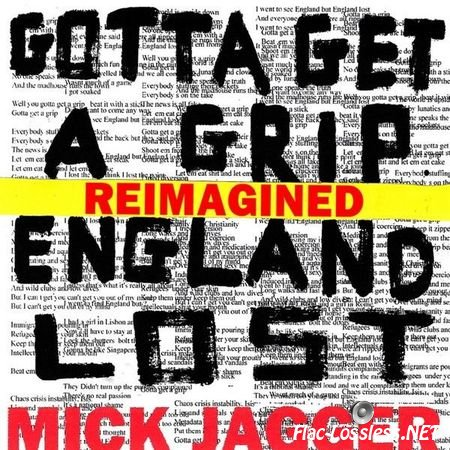 Mick Jagger - Gotta Get A Grip/England Lost (Reimagined) (2017) FLAC (tracks)