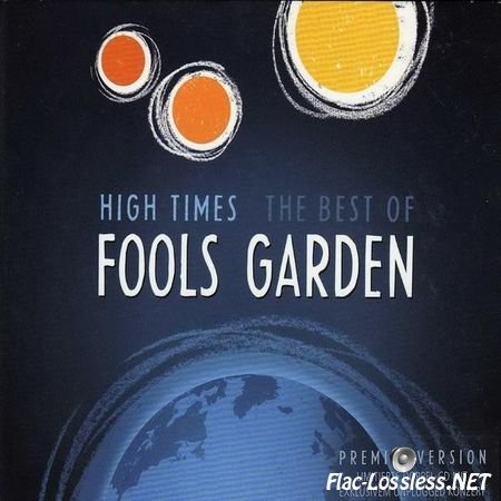 Fools Garden - High Times - The Best Of (2009) FLAC (image + .cue)