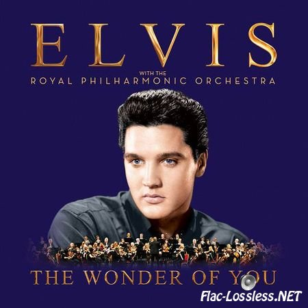 Elvis Presley with the Royal Philharmonic Orchestra – The Wonder Of You (2016) [24bit Hi-Res] FLAC (tracks)