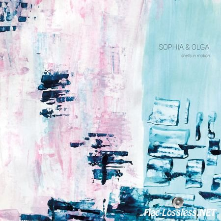 Sophia&Olga - Shells in Motion (2017) [24bit Hi-Res] FLAC (tracks)