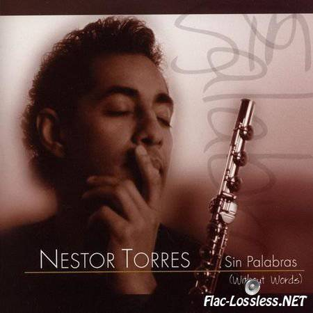 Nestor Torres - Sin Palabras (Without Words) (2004) FLAC (tracks + .cue)