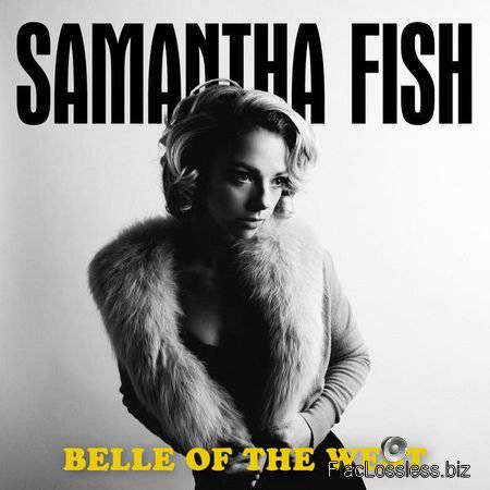 Samantha Fish – Belle of the West (2017) [24bit Hi-Res] FLAC (tracks)