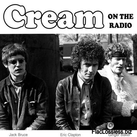 Cream - On The Radio (1966-68/2017) FLAC (image + .cue)