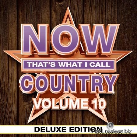 VA- NOW That's What I Call Country Vol. 10 (Deluxe Edition) (2017) [2CD] FLAC (tracks)