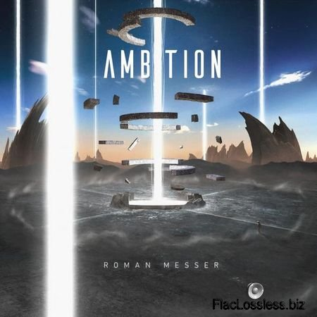 Roman Messer – Ambition (2017) FLAC (tracks)