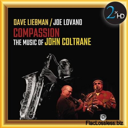Dave Liebman / Joe Lovano – Compassion: The Music of John Coltrane (2017) [24bit Hi-Res] FLAC (tracks)