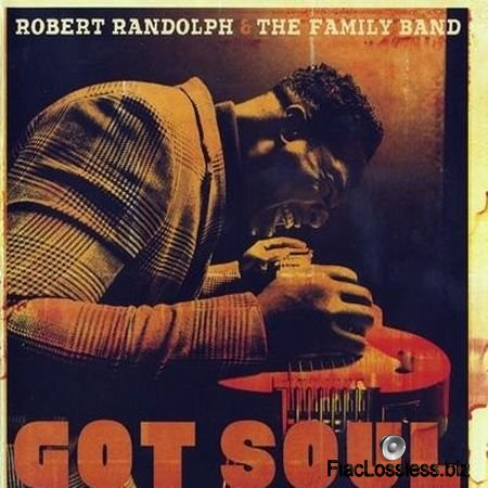 Robert Randolph & The Family Band - Got Soul (2017) FLAC (tracks + .cue)