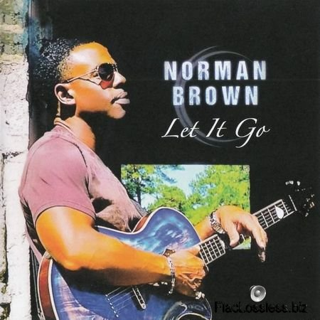 Norman Brown - Let It Go (2017) FLAC (image + .cue)