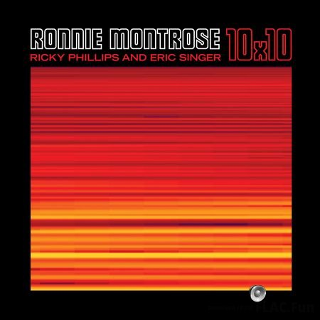 Ronnie Montrose, Ricky Phillips & Eric Singer - 10x10 (2017) FLAC