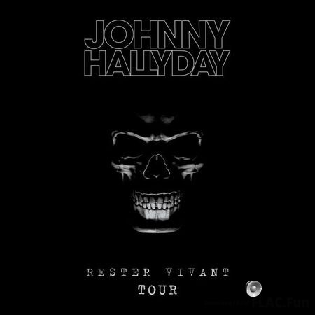 Johnny Hallyday – Rester Vivant Tour (Live 2016) [VERSION DELUXE] (2016) [24bit Hi-Res] FLAC (tracks)