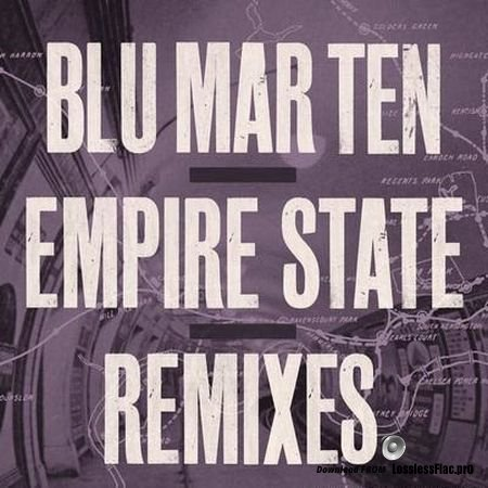 Blu Mar Ten - Empire State (The Remixes) (2018) FLAC (tracks)