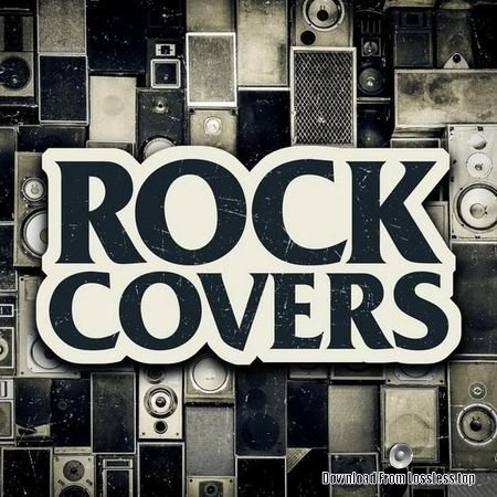 VA - Rock Covers (2017) FLAC (tracks)