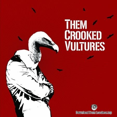 Them Crooked Vultures - Them Crooked Vultures (2010) (2CD) (Japan Edition) FLAC
