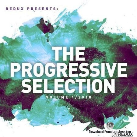 VA - Redux Presents:The Progressive Selection Vol 1 (2018) FLAC (tracks)