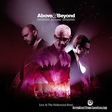 Above and Beyond - Acoustic: Live At The Hollywood Bowl (2018) FLAC