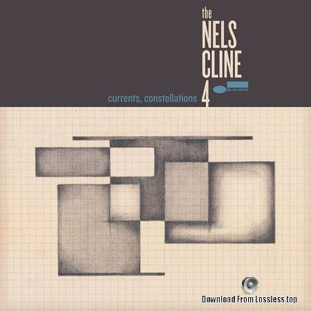 The Nels Cline 4 - Currents, Constellations (2018) FLAC