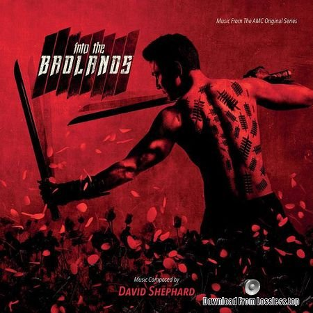 David Shephard - Into The Badlands (Music From The AMC Original Series) (2018) FLAC