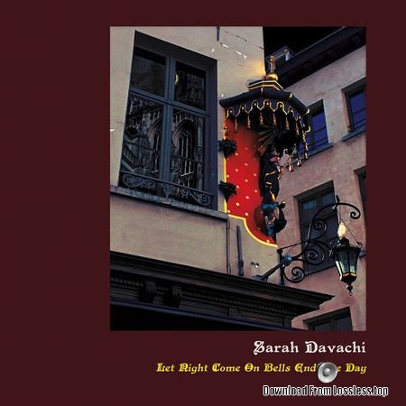 Sarah Davachi - Let Night Come On Bells End The Day (2018) FLAC