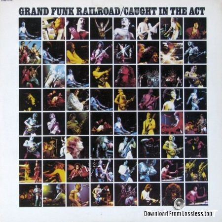 Grand Funk Railroad - Caught In The Act (Canada) (1975) FLAC (tracks+.cue)