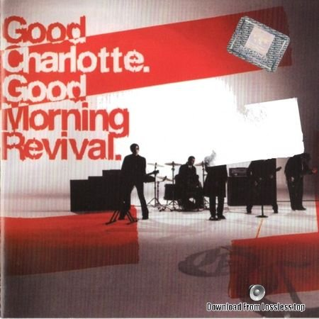 Good Charlotte - Good Morning Revival (2007) FLAC (tracks+.cue)