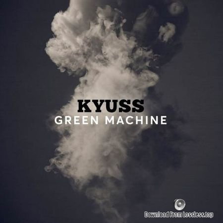 Kyuss – Green Machine (2018) FLAC