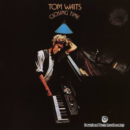 Tom Waits - Closing Time (1973, 2018) (24bit/192kHz) FLAC