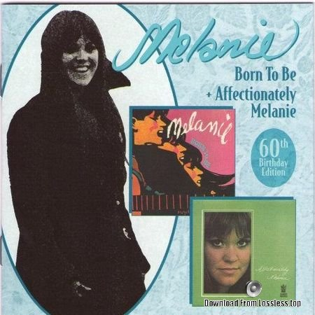 Melanie - Born To Be / Affectionately Melanie (1968, 1969, 2007) FLAC (image + .cue)