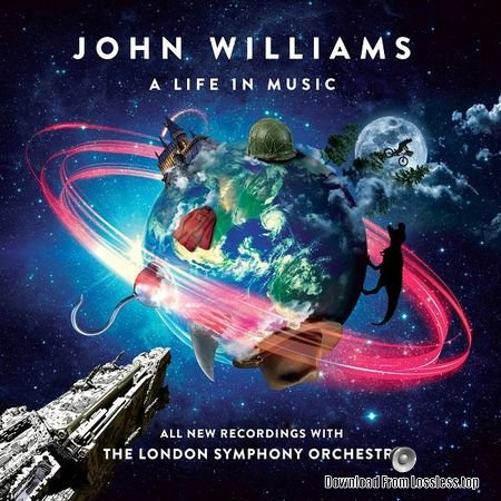 London Symphony Orchestra, Gavin Greenaway and John Williams - John Williams: A Life In Music (2018) (24bit Hi-Res) FLAC