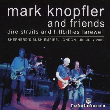 Mark Knopfler And Friends - Dire Straits And Hillbillies Farewell (2018) [FLAC (image + .cue)
