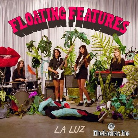La Luz - Floating Features (2018) (24bit Hi-Res) FLAC