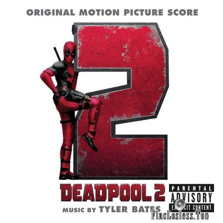 Tyler Bates - Deadpool 2 (Original Motion Picture Score) (2018) (24bit Hi-Res) FLAC