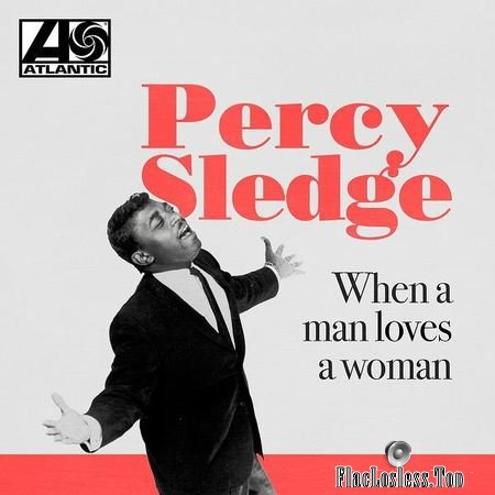 FLAC Percy Sledge - When a Man Loves a Woman (2018) lossless Hi-Res music