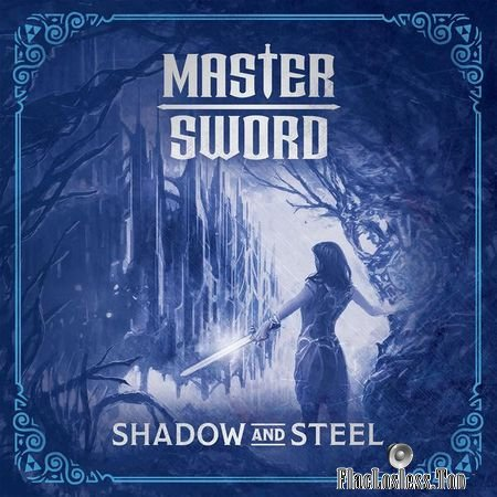 Master Sword - Shadow and Steel (2018) FLAC