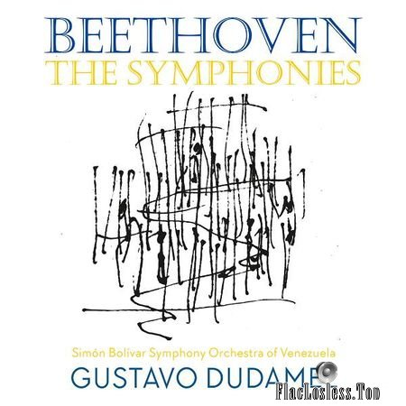 Gustavo Dudamel and Simon Bolivar Symphony of Venezuela - Beethoven: The Symphonies (2017) (24bit Hi-Res) FLAC