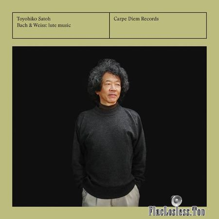 Toyohiko Satoh - Bach and Weiss: Lute Music (2015) (24bit Hi-Res) FLAC