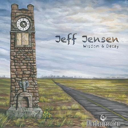 Jeff Jensen - Wisdom and Decay (2018) FLAC