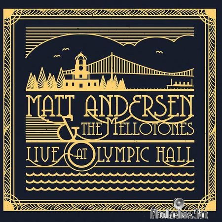 Matt Andersen and The Mellotones - Live At Olympic Hall (2018) FLAC