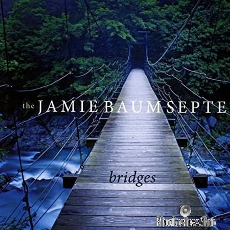 The Jamie Baum Septet - Bridges (2018) FLAC