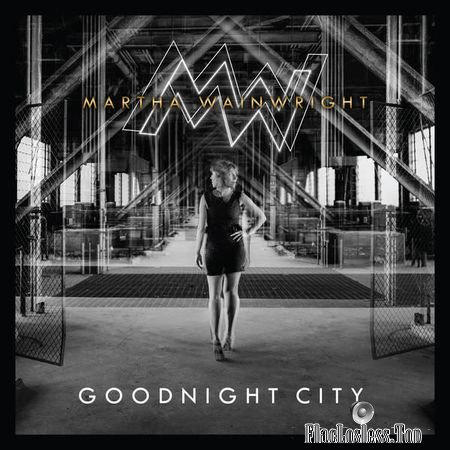Martha Wainwright - Goodnight City (2016) (24bit Hi-Res) FLAC