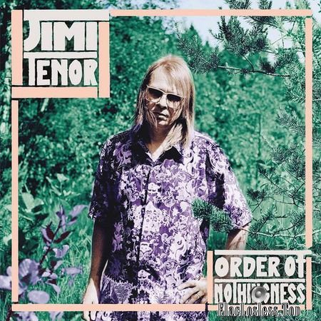 Jimi Tenor - Order of Nothingness (2018) FLAC