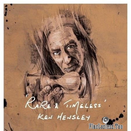 Ken Hensley - Rare & Timeless (2018) FLAC (image + .cue)