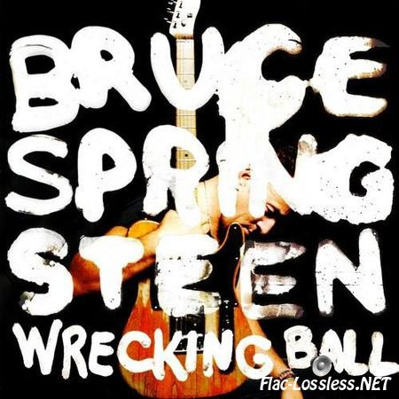 Bruce Springsteen - Wrecking Ball (Special Edition) (2012) FLAC (tracks + .cue)