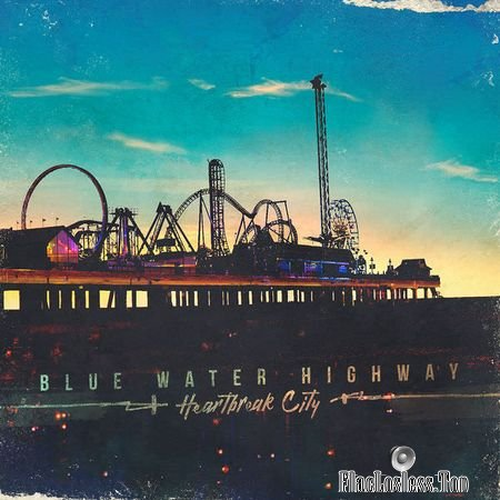 Blue Water Highway - Heartbreak City (2018) (24bit Hi-Res) FLAC