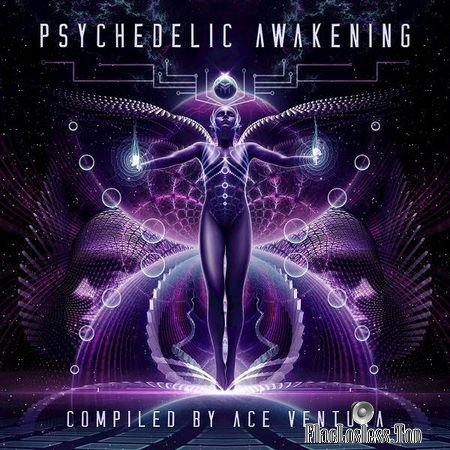 VA - Psychedelic Awakening (2018) (Compiled by Ace Ventura) FLAC