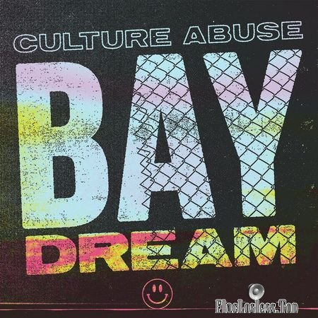 Culture Abuse - Bay Dream (2018) (24bit Hi-Res) FLAC