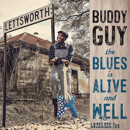 Buddy Guy - The Blues Is Alive And Well (2018) (24bit Hi-Res) FLAC