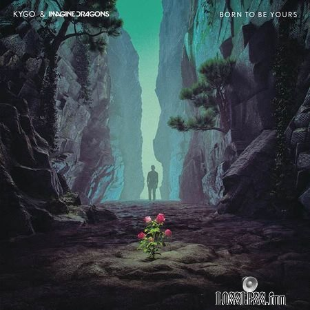 Kygo and Imagine Dragons - Born To Be Yours (2018) (Single) FLAC