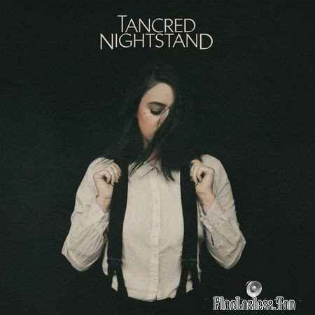 Tancred - Nightstand (2018) FLAC