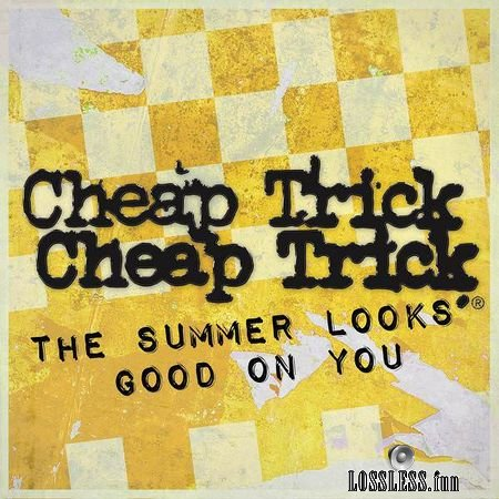 Cheap Trick - The Summer Looks Good On You (2018) [Single] FLAC